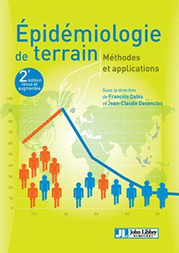 Telecharger Epidemiologie De Terrain Methodes Et Applications Pdf Par Jean Claude Desenclos Francois Dabis Telecharger Votre Fichier Ebook Maintenant