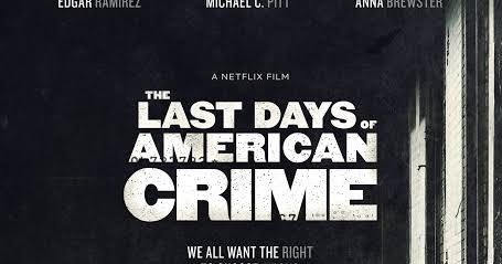 The Last Days Of American Crime Trailer Cast Plot And Release Date In 2020 American Crime Crime Last Day