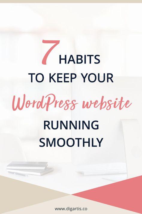 7 Habits to Keep Your WordPress Website Running Smoothly | Digartis
