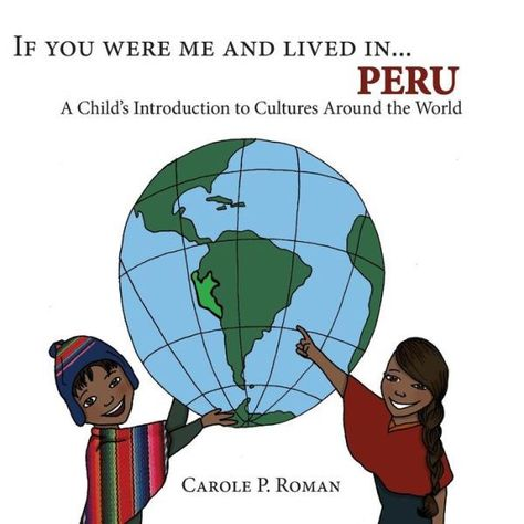 Children's book about Peru by Carole Roman. Fun facts and illustrations. #Peruvian culture #Kids books #Learning about culture #Picture books http://spanishplayground.net/peru-kids-books-world-cultures/