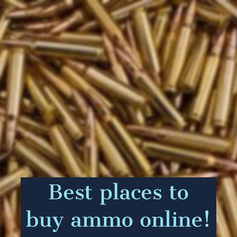 5 Of The Best Places To Buy Ammo Online