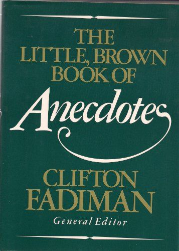 9780316273015 The Little Brown Book Of Anecdotes Abebooks Books Anecdote Wonder Book