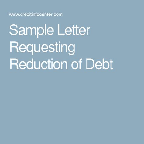 Sample Letter Requesting Reduction Of Debt Finances Debt Debt