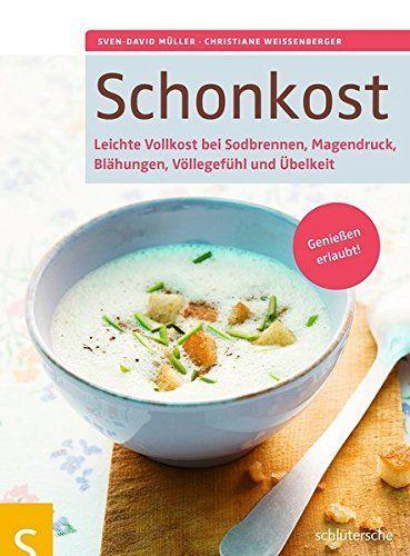 7 Tage Speiseplan Gegen Sodbrennen Schonkost Schonkost Magen Schonkost Rezepte