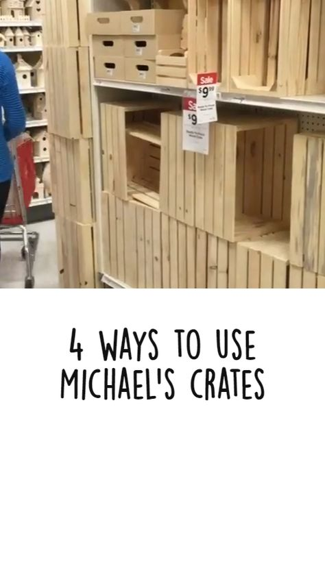 4 DIY Ideas with Michael's Crates