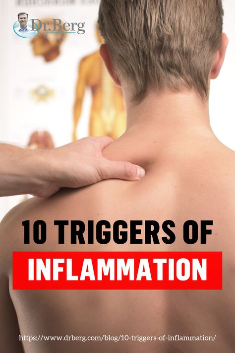 10 Triggers of Inflammation | While there's a lot you can do to reduce inflammation, the best #treatment is to recognize and avoid #triggers altogether. Learn all about the triggers here.