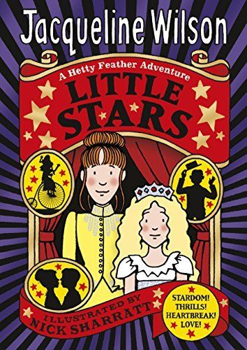 Little Stars (Hetty Feather) by Jacqueline Wilson. OMG ITS COMING OUT IN OCTOBER