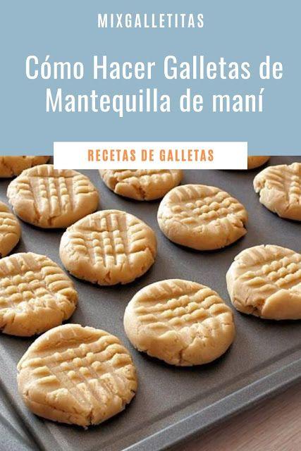 Cómo Hacer Galletas De Mantequilla De Maní Galletas De Mantequilla De Maní Como Hacer Galletas De Mantequilla Ingredientes Para Galletas