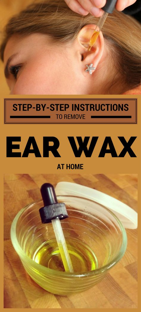 Step By Step Instructions To Remove Ear Wax At Home