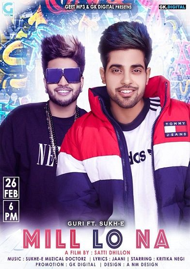 Description Lyrics Of Mill Lo Na Song By Guri Are Provided In This Post After The Great Success Of Publicity Song Singer Gu New Song Download Songs Mp3 Song