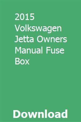 2015 Volkswagen Jetta Owners Manual Fuse Box | nisisphenog ... on volkswagen jetta tdi fuse box, volkswagen jetta se fuse box, volkswagen eos fuse box, volkswagen routan fuse box, volkswagen golf fuse box, volkswagen beetle fuse box, volkswagen type 2 fuse box,