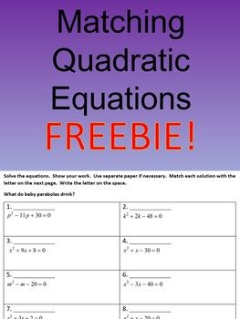 A Self Checking Worksheet Where Students Will Solve Quadratics By Factoring Or Graphing And Then Match Wit Quadratics Quadratic Equation Math Learning Center