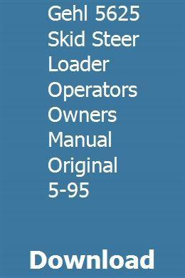 Gehl 5625 Skid Steer Loader Operators Owners Manual Original 5 95 Owners Manuals Skid Steer Loader Manual