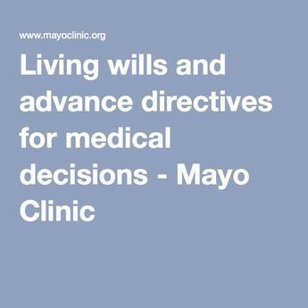 Your Guide To Living Wills And Other Advance Directives With