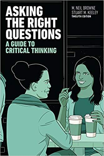 Asking The Right Questions A Guide To Critical Thinking 12th