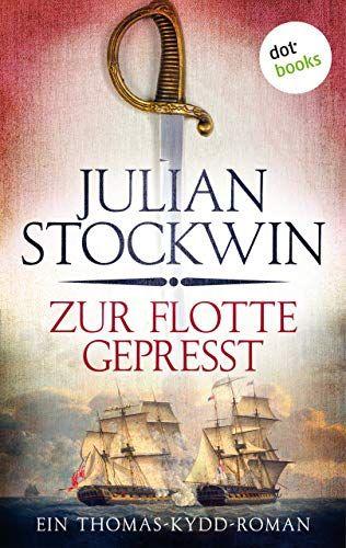 Zur Flotte Gepresst Ein Thomas Kydd Roman Band 1 Gepresst Ein Zur Flotte In 2020 Best Books To Read Book Club Books Book Art