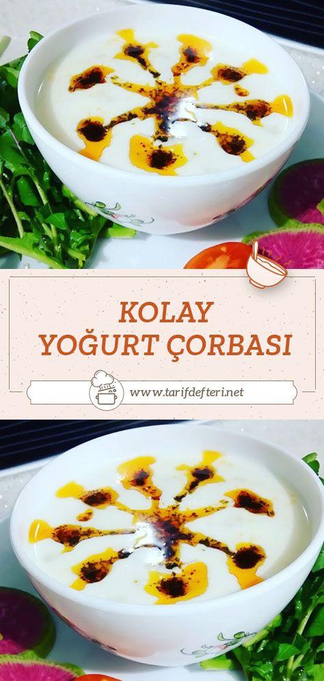 Kolay Yogurt Corbasi Tarifi Tarif Defteri Yemek Tarifi Yemek Tarifleri Gida Yemek