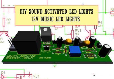 Sound Activated 12v Led Lights Led Circuit In 2019 12v