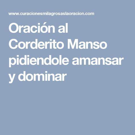 Oración al Corderito Manso pidiendole amansar y dominar ...