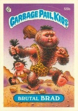 1985 Garbage Pail Kids Card 55b Brutal Brad Garbage Pail Kids Cards Garbage Pail Kids Kids Cards