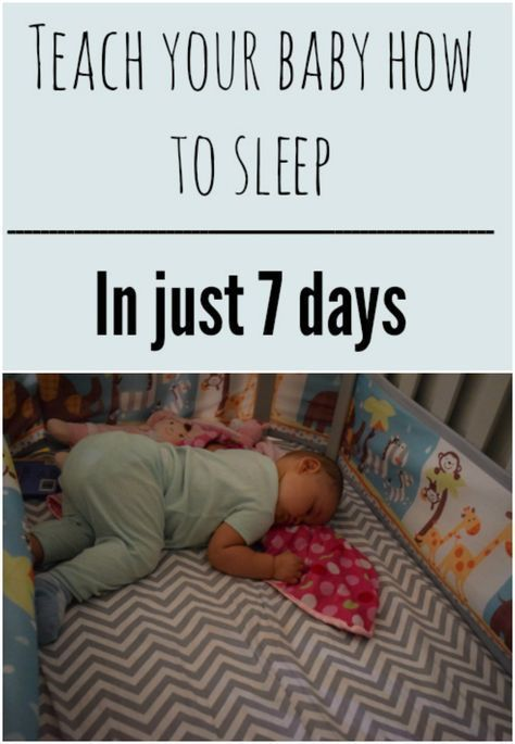 Teach Your Baby How To Sleep In 7 Days Baby Sleeping Baby Sleep Schedule New Baby Products