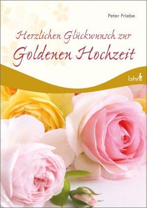 Herzlichen Gluckwunsch Zur Goldenen Hochzeit Gluckwunsche Zur Goldenen Hochzeit Goldene Hochzeit Spruche Zur Goldenen Hochzeit