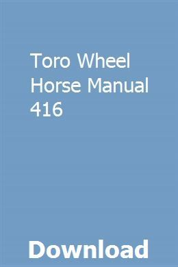 Toro Wheel Horse Manual 416 Owners Manuals Packard Ingersoll Rand