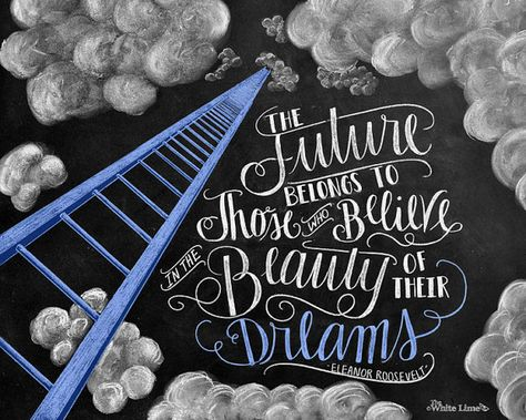 ♥ The Future Belongs To Those Who Believe In the Beauty Of Their Dreams - Eleanor Roosevelt ♥ ♥ L I S T I N G ♥ Each image is originally hand drawn