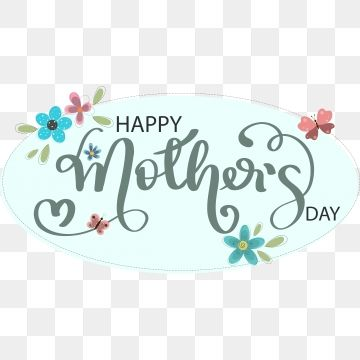 Happy Mothers Day Lettering With Flowers And Butterflies Happy Mothers Day Mother Mothers Day Png And Vector With Transparent Background For Free Download Happy Mother S Day Calligraphy Happy Mothers Day Letter
