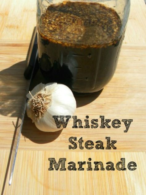 Whiskey Steak Marinade | Whisky gives it a rustic manly taste that everyone will enjoy when you are marinading steaks.