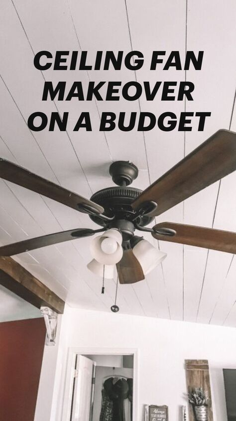 DIY CEILING FAN MAKEOVER ON A BUDGET