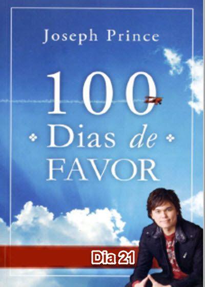 Dia 21 100 Dias De Favor Joseph Prince 100 Dias Personas De