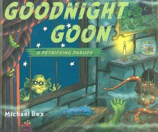 Halloween Books October 2020 Goodnight Goon: A Petrifying Parody by Michael Rex October 2020 in