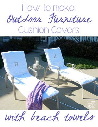 How To Make Outdoor Chair Cushion Slipcovers | Sewing Projects | Pinterest  | Outdoor Chair Cushions, Towels And Sewing Projects