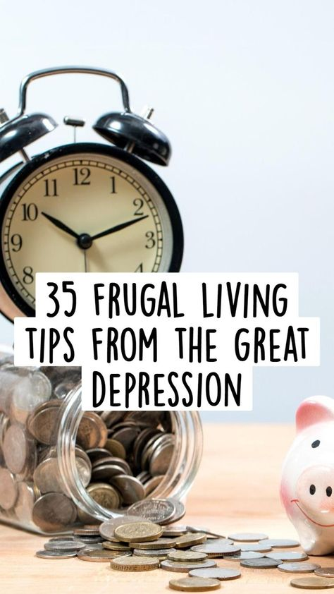 35 frugal living tips from the great depression
