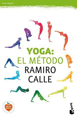 Una De Las Obras Más Importantes Sobre El Yoga Del Experto Ramiro Calle Que Incluye Posturas Ejercicios Técnicas Yoga Metodos De Relajacion Posturas De Yoga