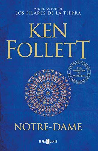 Notre Dame Spanish Version ͽ Xitos Spanish Edition In 2021 Ken Follett Ken Follett Books Notre Dame