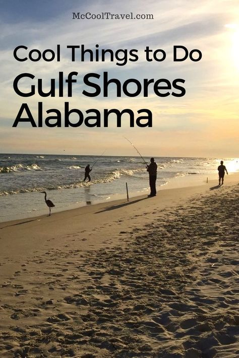 Cool Things To Do In Gulf Shores Alabama Mccool Travel Alabamarolltide Thingstodoinalabam In 2020 Gulf Shores Alabama Vacation Gulf Shores Alabama Alabama Beaches