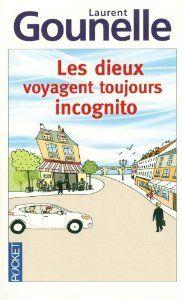 Les Dieux Voyagent Toujours Incognito Amazon Fr Laurent