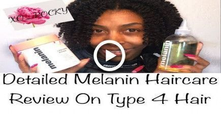 Melanin Hair Care Review On Type 4a 4b 4c Natural Hair