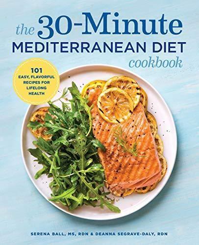 Download Pdf The 30 Minute Mediterranean Diet Cookbook 101 Easy Flavorful Recipes For Li Mediterranean Diet Cookbook Flavorful Recipes Mediterranean Cookbook