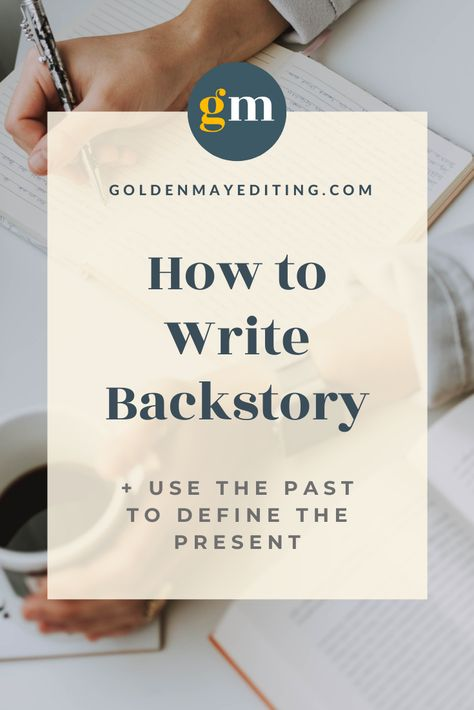 How to Write Backstory | Golden May Editing