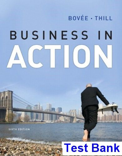 Business In Action 6th Edition Bovee Test Bank Download