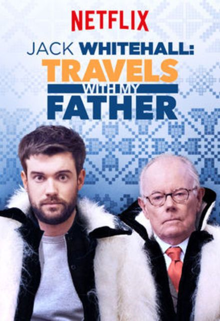 Perfect Travels With My Father Season 3 Episodes And Pic Jack Whitehall Whitehall My Father