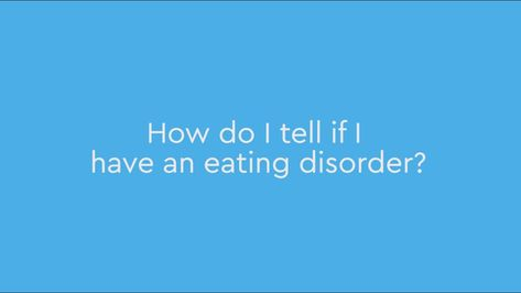 How do I tell if I have an eating disorder?