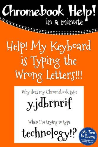 Help! Fix My Chromebook… My Keyboard is Typing the Wrong