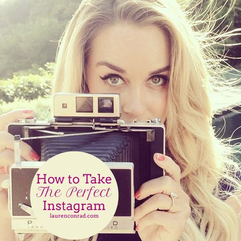 Lauren Conrad's Tips for How to Take the Perfect Instagram {a must read}
