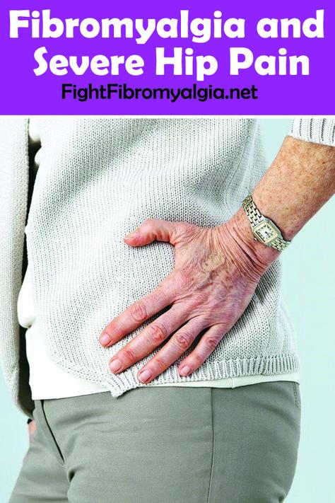 Fibromyalgia and Severe Hip Pain