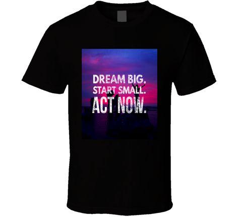 6695f437e Dream big act now T-Shirt   Retro Topics   T shirt, Shirts, Dream big