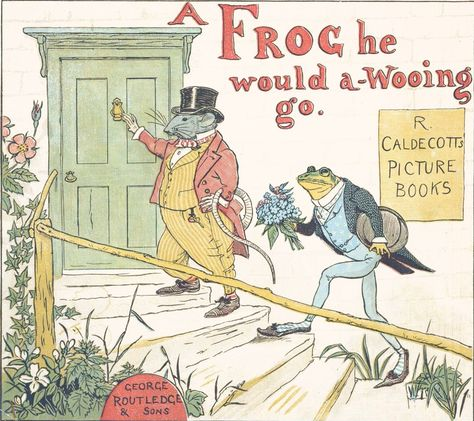 """Randolph Caldecott «Frog he would a-wooing go» 